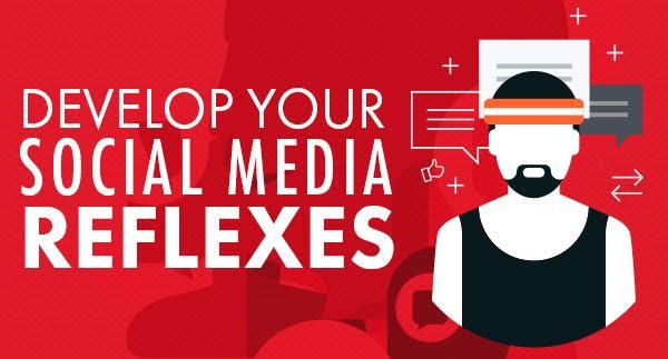 Developing Your Social Media Reflexes