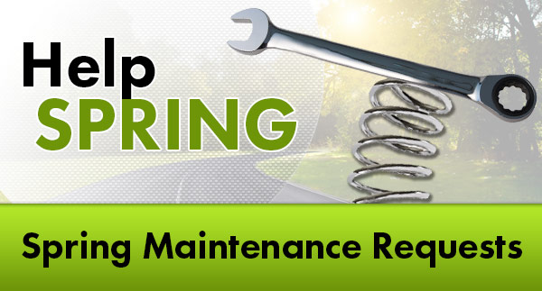 Help SPRING Spring Maintenance Requests