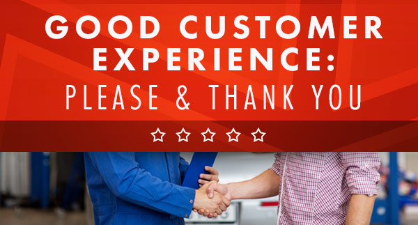 Good Customer Experience: Please & Thank You!