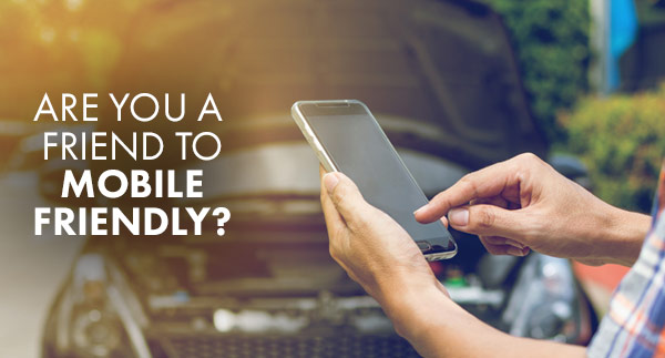 Are You a Friend to Mobile-Friendly?
