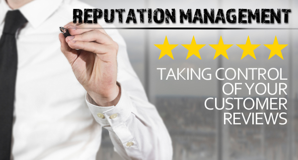 Reputation Management: Taking control of your customer reviews